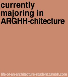 life-of-an-architecture-student: submitted by: toy-m life-of-an-architecture-student: eingereicht von: toy-m