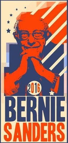 Senator Bernie Sanders for President 2016 Sen Bernie Sanders, Bernie Sanders For President, Political Posters, Political Art, New Politics, Democratic Party, Presidential Election, Religion, Feelings