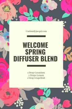 Welcome Spring Diffuser Blend // Curiously Jacqui --