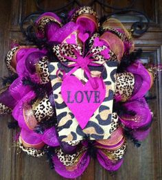 Hot Pink Cheetah Valentines wreath by Sassy Cajun    https://www.facebook.com/Molly.Maung