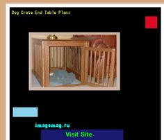 Dog Crate End Table Plans 161155 - The Best Image Search