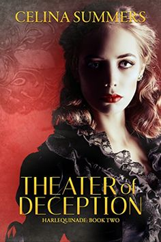 Theater of Deception (Harliquinade Book 2) by Celina Summers https://www.amazon.com/dp/B07BGYN6S3/ref=cm_sw_r_pi_dp_U_x_xrNQAbK6HE3AE