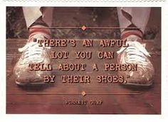 """""""There's an awful lot you can tell about a person by their shoes"""" ~ Forrest Gump"""