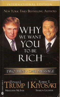 Why We Want You To Be Rich by Robert T. Kiyosaki and Donald Trump. The authors explain their reasons for wanting others to become wealthy.