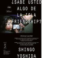"Poster for Shingo Yoshida ""¿Sabe usted algo de la isla Friendship?"" | The Simple Society シンプル組合"