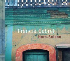 Francis Cabrel : Hors-Saison. L'un des meilleurs albums de tous les temps.