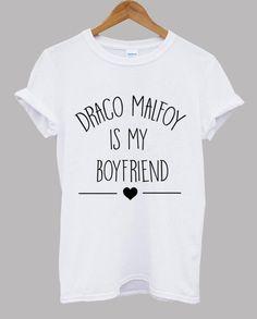Drago Malefoy est mon copain Draco Malfoy Shirt par Teeinspired