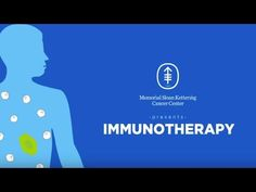 Immunotherapy at MSK: How It Works - YouTube