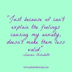 health quotes Just because I cant explain the feelings causing my anxiety, doesnt make them less valid. Anxiety Causes, Deal With Anxiety, Anxiety Help, Social Anxiety, Stress And Anxiety, Anxiety Thoughts, Health Anxiety, Feelings, Psicologia