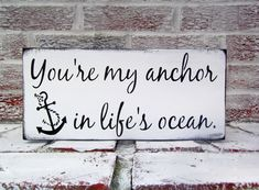 """Nautical Wedding Decoration - Beach wedding Signs """"You're my anchor in life's oc"""