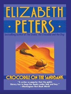 CROCODILE ON THE SANDBANK by Elizabeth Peters - the first Amelia Peabody book.