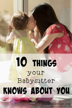 Have you ever considered all the things your babysitter knows about you? They are in your house for hours at a time. Super funny!