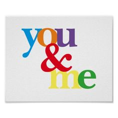 extreme color poster with text you and me at #zazzle 3poster #psoters #quotes #text #decor #wallart #interiors