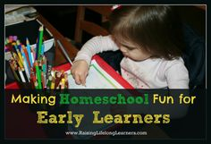Making Homeschool Fun for Early Learners via www.RaisingLifelongLearners.com