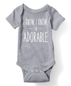 Take a look at this Athletic Heather 'I Know I'm Adorable' Bodysuit - Infant today!