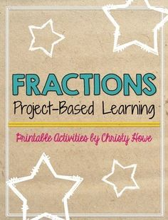 Fractions: A Hands-on Project Based Learning Activity