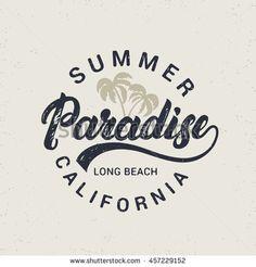 Summer paradise hand written lettering with palms illustration. California long beach. Retro vintage tee print. Grunge texture. Light background. Vector illustration.