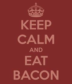 Bacon is meat candy.