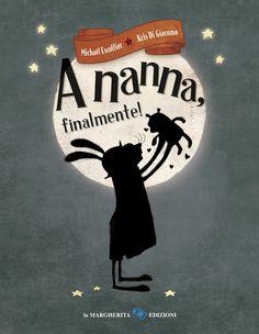 KIDS BOOKS: A NANNA, FINALMENTE! di Michael Escoffier e Kris Di Giacomo