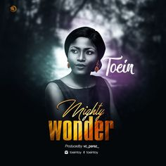 Toein – Mighty Wonder Creative Flyers, Creative Posters, Cover Songs, Cd Cover, Graphic Design Posters, Modern Graphic Design, Design Campaign, Praise And Worship Songs, Music Flyer