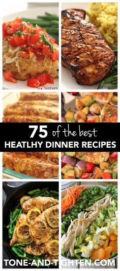 75 of the Best Healthy Dinner Recipes from Tone-and-Tighten.com #weightlossbeforeandafter