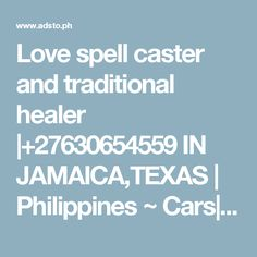 Love spell caster and traditional healer |+27630654559 IN JAMAICA,TEXAS | Philippines ~ Cars|Real Estate|Pets|Gadgets  | Horoscopes - Tarot | Kabugao | Apayao