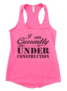 """""""I am Currently Under Construction""""í«ÌÎ_ Awesome very high quality Flowy Tank Top. Workout in class, very soft material. Super lightweight around 5 ounces and very soft. They fit true to size and a li"""