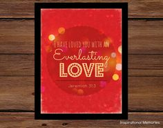 """Framed Valentine Bible Verse Print Jeremiah 31:3 """"I have loved you with an everlasting love""""  8.5x11-$14 OR 5x7 $11 *Framed included...by inspirationalmemory #inspirationalmemories #valentine #love #framedbibleverse #bokeh"""