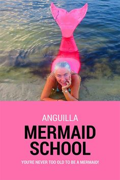 "You're NEVER too old to be a mermaid! Our writer -- a marine life fanatic, avid snorkeler and lover of all things ""tropical sea"" -- morphs into a real life mermaid at Mermaid School in Anguilla. (Tail included.)"