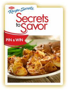 "Check out ""Secrets to Savor"" for lots of holiday inspiration and a chance to win great prizes from Lipton® Recipe Secrets®!"