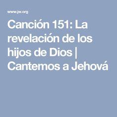 Canción 151: La revelación de los hijos de Dios | Cantemos a Jehová