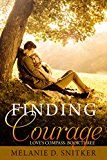 Free Kindle Book -   Finding Courage (Love's Compass Book 3) Check more at http://www.free-kindle-books-4u.com/religion-spiritualityfree-finding-courage-loves-compass-book-3/
