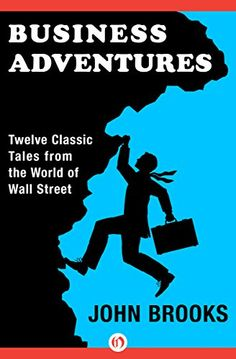 Amazon.fr - Business Adventures: Twelve Classic Tales from the World of Wall Street - John Brooks - Livres