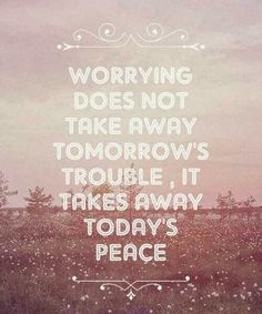 Positive Quotes : QUOTATION - Image : As the quote says - Description inspirational, positive thinking, peace, motivational, uplifting Quotes Happy Quotes Inspirational, Uplifting Quotes, Great Quotes, Quotes To Live By, Me Quotes, Motivational Quotes, Peace Quotes, Do Not Worry Quotes, Not Happy Quotes