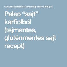 "Paleo ""sajt"" karfiolból (tejmentes, gluténmentes sajt recept) Paleo, Blog, Beach Wrap, Blogging, Paleo Food"