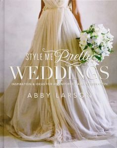 Style Me Pretty Weddings Book: http://www.stylemepretty.com/living/2015/02/19/the-most-fashionable-coffee-table-books/