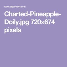 Charted-Pineapple-Doily.jpg 720×674 pixels