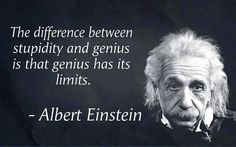 """The difference between stupidity and genius is that genius has it limits."" Albert Einstein #einsteinquote www.OneMorePress.com"