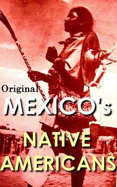 Mexicos Native Americans (Mexican Indians) by UIRIATI carlos mota, via Flickr