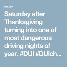 Saturday after Thanksgiving turning into one of most dangerous driving nights of year. #DUI #DUIcharges #News