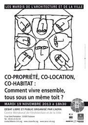 """Débat : """"Co-propriété, co-location, co-habitat : comment vivre ensemble tous sous un même toit ?"""" http://www.aera-cvh.org/cultures/les-mardis-de-l-architecture/"""