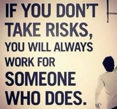 If you dont take risks, you will always work for someone who does quotes quote life inspirational quotes quotes and sayings ife quotes life pic life pics Positive Quotes, Motivational Quotes, Inspirational Quotes, Quotes Quotes, Great Quotes, Quotes To Live By, Awesome Quotes, Message Positif, Entrepreneur Quotes