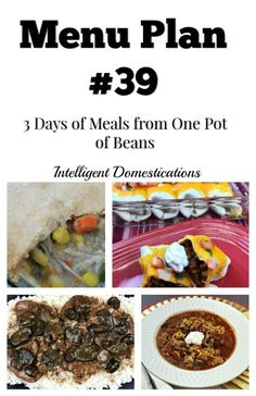 Menu Plan #39 Three Meals From One Pot of Beans - Intelligent Domestications