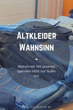 Die Altkleider Spende hat auch ihre Schattenseiten. Heute geht es um die Problematik und was wir ändern können.  #Altkleider #Spenden #Fashion #Recycling #SecondHand #Blog #FREIRAUMREH Second Hand Shop, Two Hands, Alter, Recycling, Blog, Shopping, Fashion, Old Dresses, Make A Donation