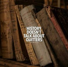 Positive Quotes :    QUOTATION – Image :    Quotes Of the day  – Description  History doesnt talk about quitters..  Sharing is Power  – Don't forget to share this quote !    https://hallofquotes.com/2018/04/12/positive-quotes-history-doesnt-talk-about-quitters-2/