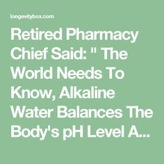 "Retired Pharmacy Chief Said: "" The World Needs To Know, Alkaline Water Balances The Body's pH Level And Reduces Cancer Risk"" – This is How To Prepare It! 