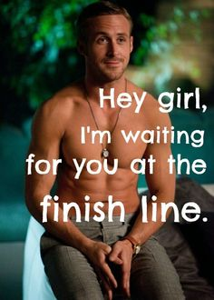 I think I'd run extra fast if he really was waiting for me at the finish line ;)
