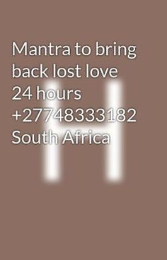 Mantra to bring back lost love 24 hours South Africa - Get back lost lover permanently spell caster Bring Back Lost Lover, Bring It On, Spiritual Healer, Spirituality, Spell Caster, Wattpad Romance, 10 Years, Spelling, South Africa