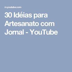 30 Idéias para Artesanato com Jornal - YouTube