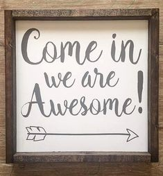 Come in we are Awesome / Welcome Sign / Painted Wood Sign / Wood Sign / indoor… Classroom Door Signs, New Classroom, Classroom Themes, Classroom Organization, Welcome Sign Classroom, Preschool Classroom, Wood Signs For Home, Diy Wood Signs, Painted Wood Signs